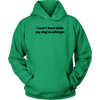 I Can't Have Kids My Dog Is Allergic Unisex Hoodie Unisex Hoodie Woofingtons