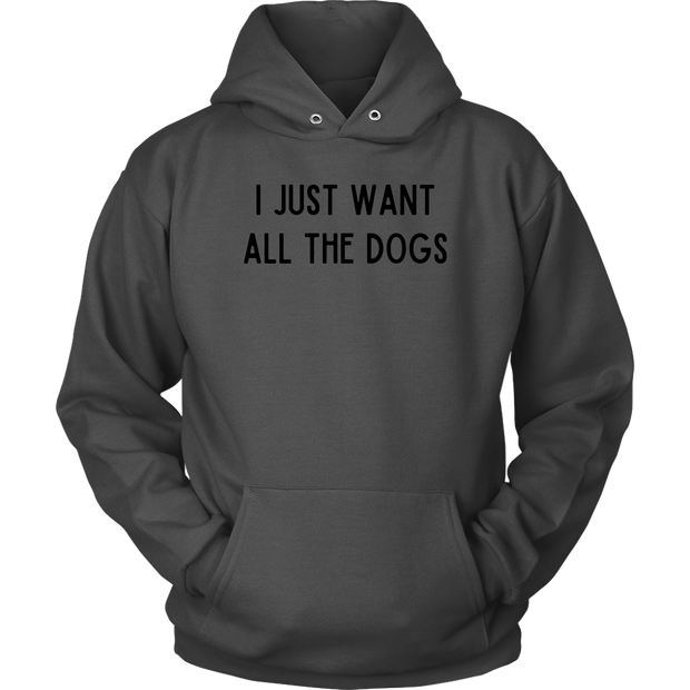 I Just Want All The Dogs Unisex Hoodie Unisex Hoodie Woofingtons