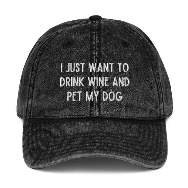I Just Want To Drink Wine And Pet My Dog Vintage Cotton Twill Cap-Apparel-Black-Woofingtons
