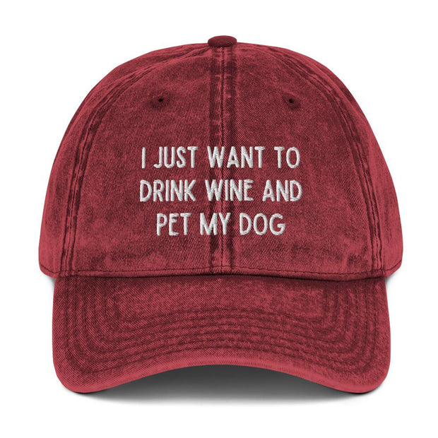 I Just Want To Drink Wine And Pet My Dog Vintage Cotton Twill Cap-Apparel-Maroon-Woofingtons