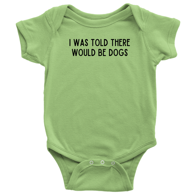 I Was Told There Would Be Dogs Baby Onesie Baby Bodysuit Woofingtons