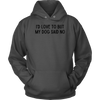 I'd Love To But My Dog Said No Unisex Hoodie Unisex Hoodie Woofingtons
