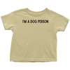 I'm A Dog Person Toddler Tee Toddler T-Shirt Woofingtons