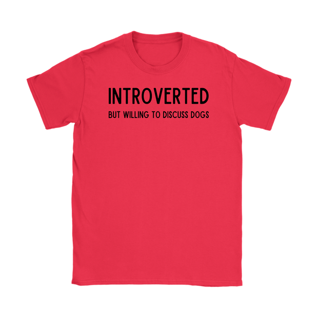 Introverted But Willing To Discuss Dogs Womens Tee Gildan Womens T-Shirt Woofingtons