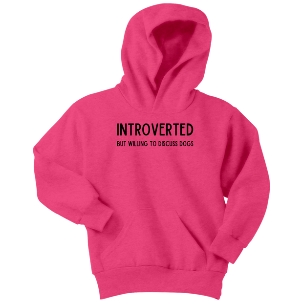 Introverted But Willing To Discuss Dogs Youth Hoodie Youth Hoodie Woofingtons