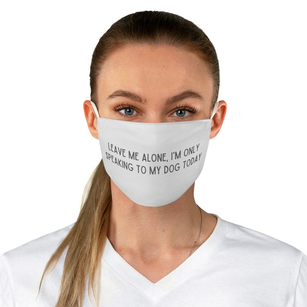 Leave Me Alone Fabric Face Mask-Apparel-One size-Woofingtons