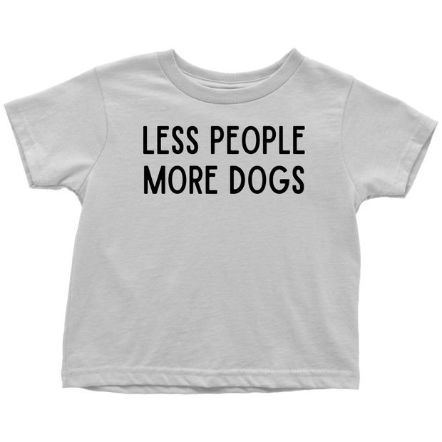 Less People More Dogs Toddler Tee Toddler T-Shirt Woofingtons