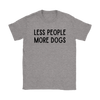 Less People More Dogs Womens Tee Gildan Womens T-Shirt Woofingtons