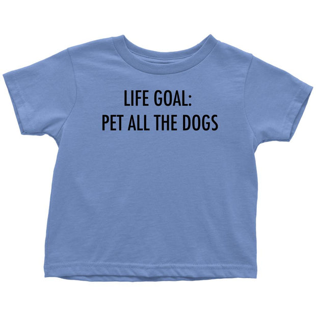 Life Goal: Pet All The Dogs Toddler Tee-Baby Blue-Woofingtons