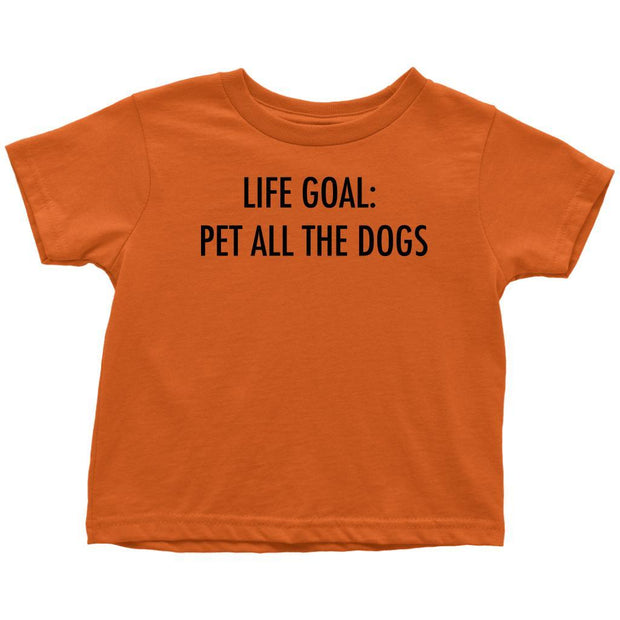 Life Goal: Pet All The Dogs Toddler Tee-Orange-Woofingtons