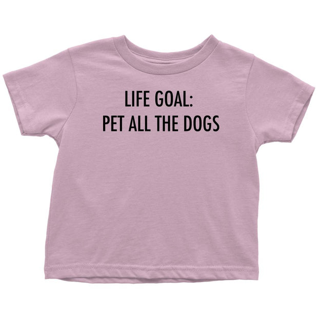 Life Goal: Pet All The Dogs Toddler Tee-Pink-Woofingtons