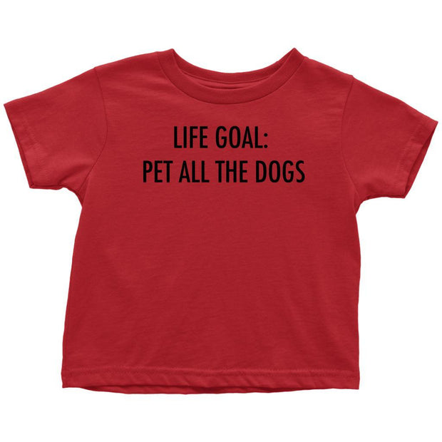 Life Goal: Pet All The Dogs Toddler Tee-Red-Woofingtons