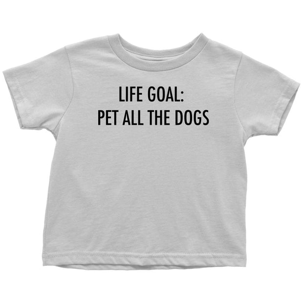Life Goal: Pet All The Dogs Toddler Tee-White-Woofingtons