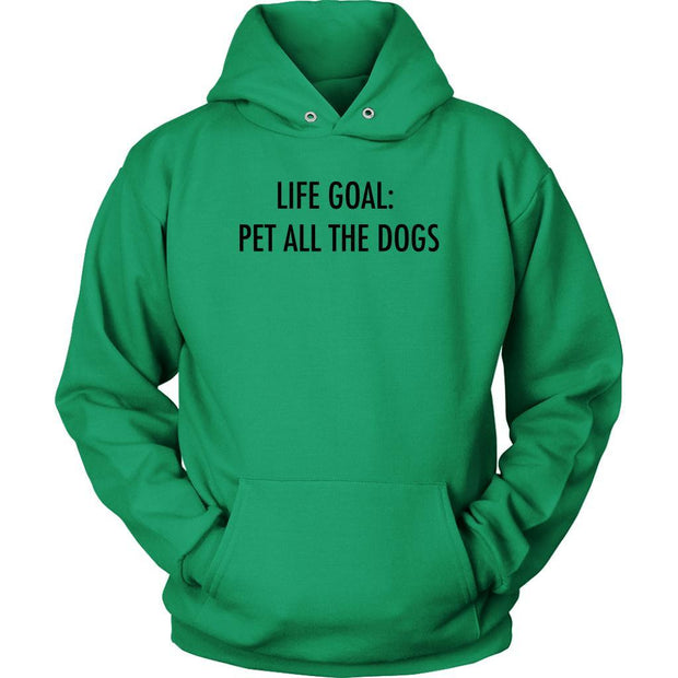Life Goal: Pet All The Dogs Unisex Hoodie-Kelly Green-Woofingtons