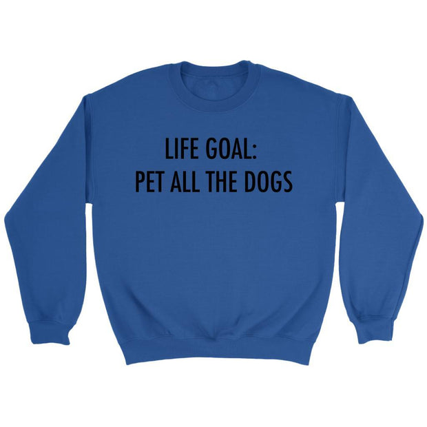 Life Goal: Pet All The Dogs Unisex Sweatshirt-Royal-Woofingtons