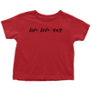 Live. Love. Wag. Toddler Tee Toddler T-Shirt Woofingtons