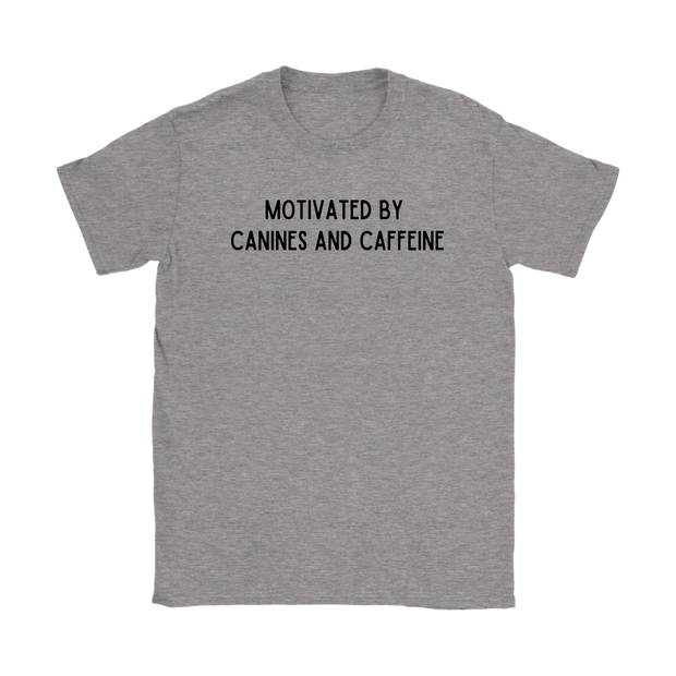 Motivated By Canines And Caffeine Womens Tee Gildan Womens T-Shirt Woofingtons