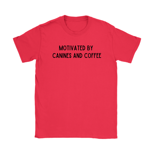 Motivated By Canines And Coffee Womens Tee Gildan Womens T-Shirt Woofingtons