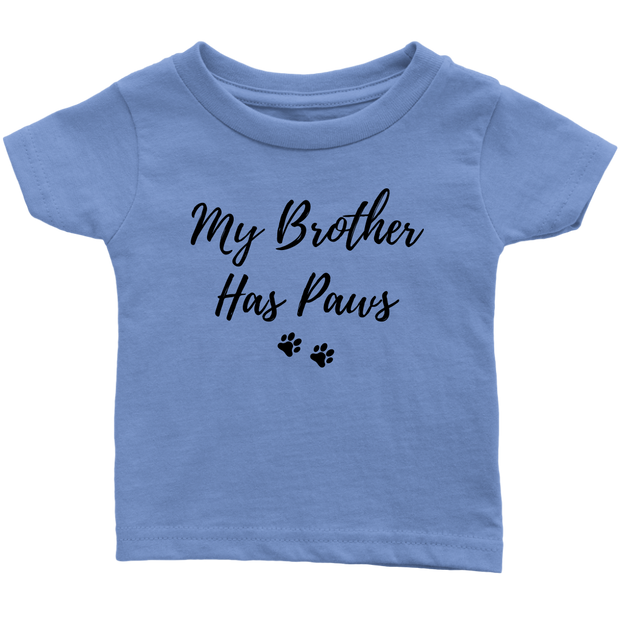 My Brother Has Paws Baby Tee Infant T-Shirt Woofingtons