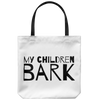 My Children Bark Tote Bag-dog-lover-gift