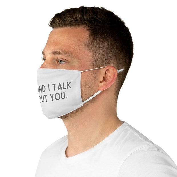 My Dog And I Talk Shit About You Fabric Face Mask-Apparel-One size-Woofingtons