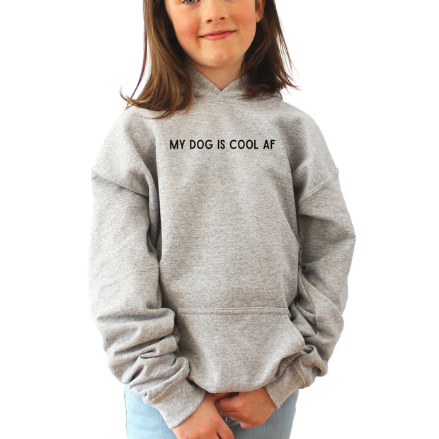 My Dog Is Cool AF Youth Hoodie Youth Hoodie Woofingtons