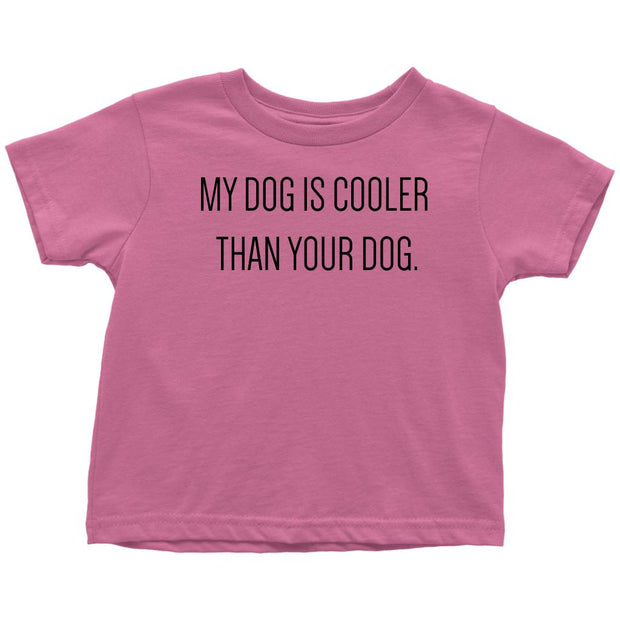 My Dog Is Cooler Toddler Tee-Raspberry-Woofingtons