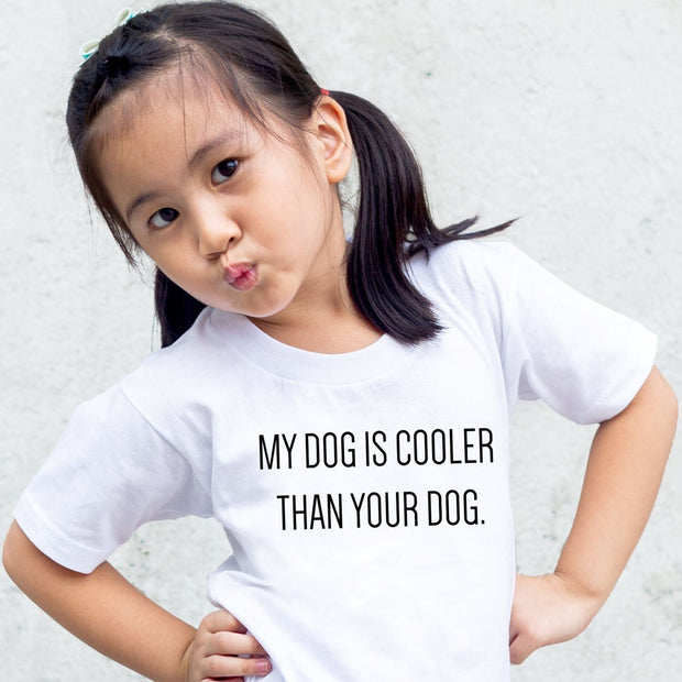 My Dog Is Cooler Toddler Tee White Woofingtons