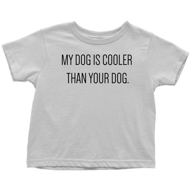 My Dog Is Cooler Toddler Tee-White-Woofingtons