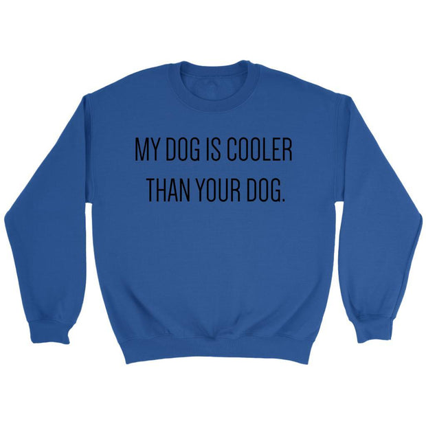 My Dog Is Cooler Unisex Sweatshirt-Royal-Woofingtons