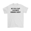 My Dog Is My Favourite Drinking Buddy Mens Tee Gildan Mens T-Shirt Woofingtons