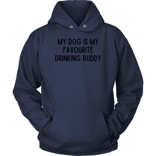 My Dog Is My Favourite Drinking Buddy Unisex Hoodie Unisex Hoodie Woofingtons