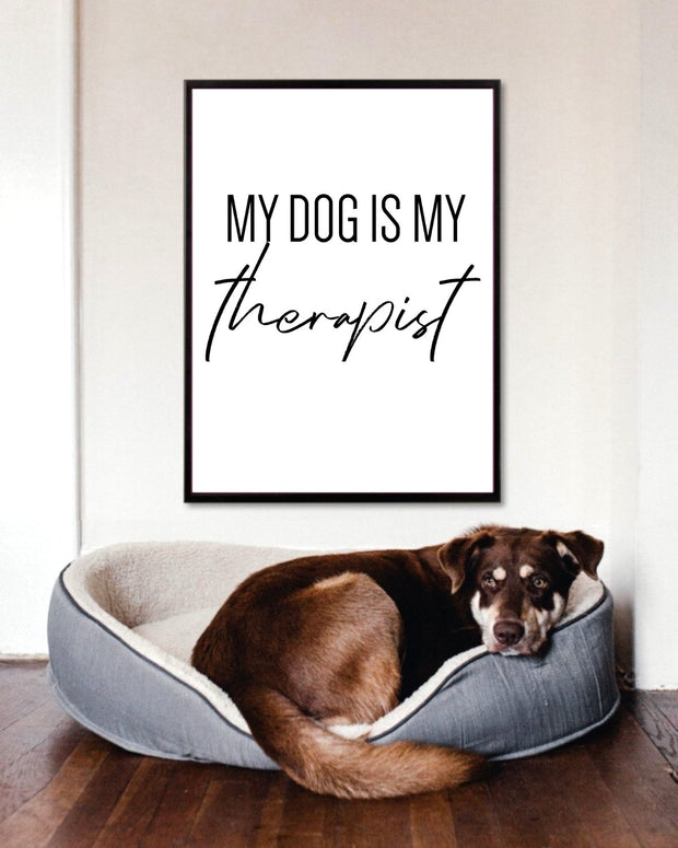 My Dog Is My Therapist Art Poster 18x24 Woofingtons