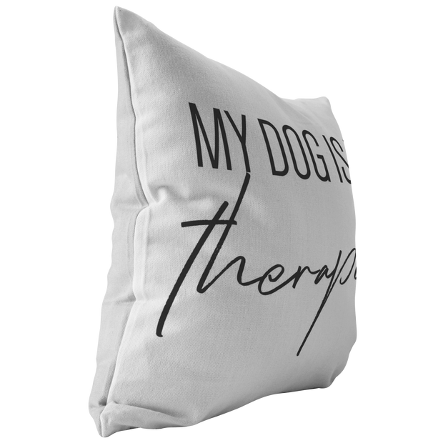 My Dog Is My Therapist Throw Pillow-Stuffed & Sewn-Woofingtons