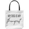 My Dog Is My Therapist Tote Bag-dog-lover-gift