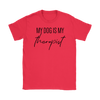 My Dog Is My Therapist Womens Tee-Gildan Womens T-Shirt-Woofingtons