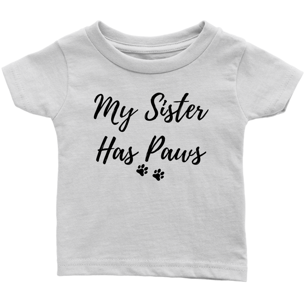My Sister Has Paws Baby Tee Infant T-Shirt Woofingtons
