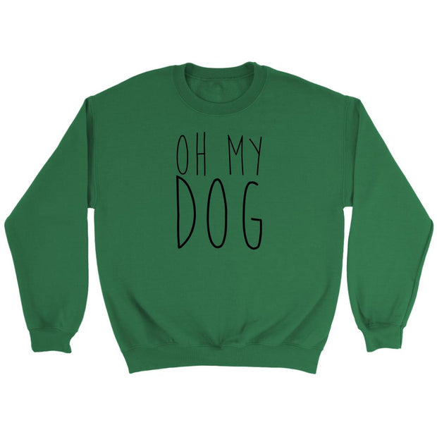 Oh My Dog Unisex Sweatshirt-Irish Green-Woofingtons