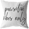 Pawsitive Vibes Only Throw Pillow-Stuffed & Sewn-Woofingtons