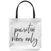 Pawsitive Vibes Only Tote Bag-dog-lover-gift
