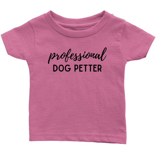 Professional Dog Petter Baby Tee Infant T-Shirt Woofingtons