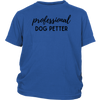Professional Dog Petter Youth Tee District Youth Shirt Woofingtons