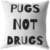 Pugs Not Drugs Throw Pillow-Stuffed & Sewn-Woofingtons