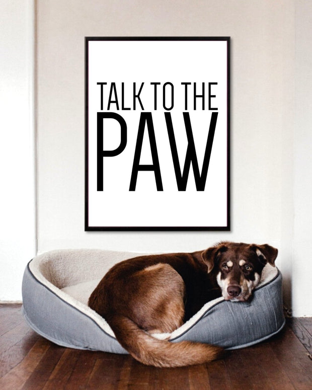 Talk To The Paw Art Poster 18x24 Woofingtons