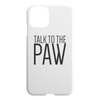 Talk To The Paw iPhone Case-iPhone 11-Woofingtons