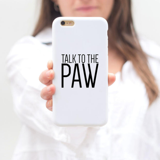 Talk To The Paw iPhone Case iPhone 6 6S Woofingtons