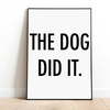 The Dog Did It Art Poster-dog-lover-gift