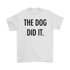 The Dog Did It Mens Tee-White-Woofingtons