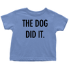 The Dog Did It Toddler Tee-Baby Blue-Woofingtons
