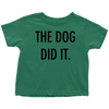 The Dog Did It Toddler Tee-Kelly-Woofingtons